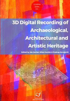 Naslovnica za 3d Digital Recording of Archaeological, Architectural and Artistic Heritage