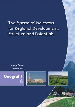 Naslovnica za The System of Indicators for Regional Development, Structure and Potentials
